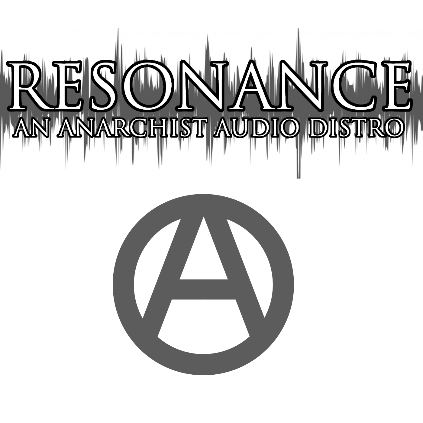 Resonance: An Anarchist Audio Distro