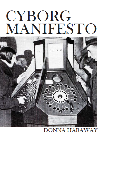 a cyborg manifesto A cyborg manifesto is an essay written by donna haraway and published in 1984 for faster navigation, this iframe is preloading the wikiwand page for a cyborg manifesto.